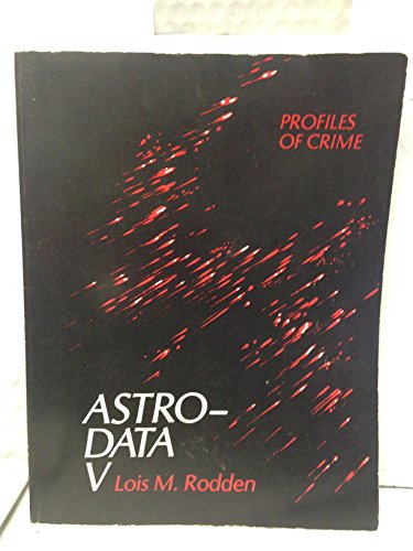 9780963371607: Astro-Data V: Profiles of Crime