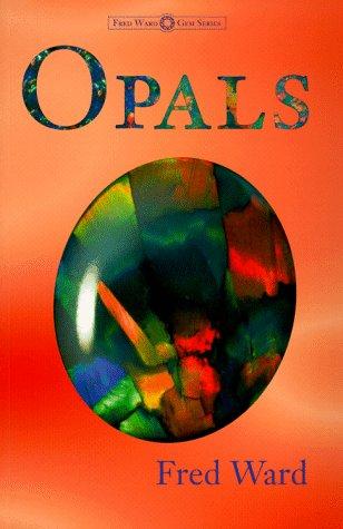9780963372383: Opals (Fred Ward Gem)