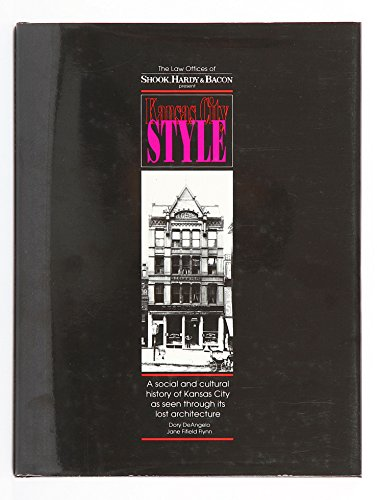 The law offices of Shook, Hardy & Bacon present Kansas City style: A social and cultural ...
