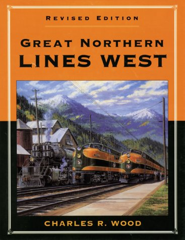 9780963379177: Great Northern Lines West, Revised Edition