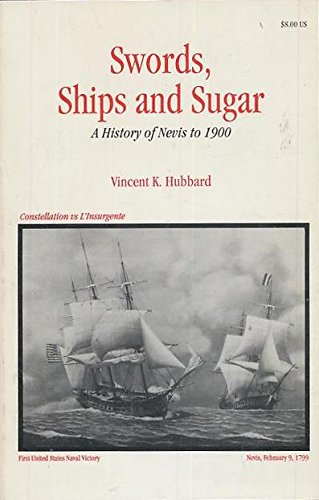 Swords, ships, and sugar: A history of: Hubbard, Vincent K