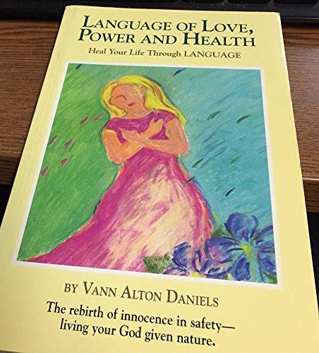 Language of Love, Power and Health: Vann Alton Daniels