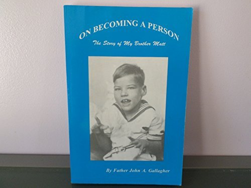 On becoming a person: The story of my brother Matt: John A Gallagher