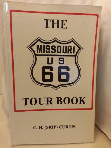 The Missouri U.S. 66 Tour Book: Curtis, Charles P.