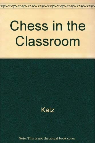 9780963386601: Chess in the Classroom