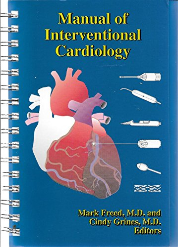 Manual of Interventional Cardiology: Mark S. Freed;