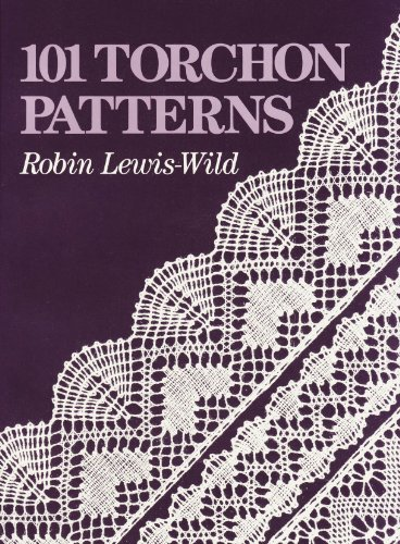 101 Torchon Patterns: Robin Lewis Wild