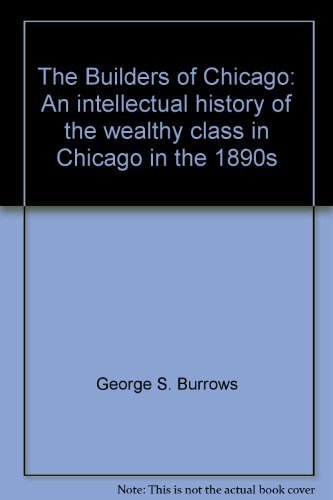 The Builders of Chicago: An intellectual history: George S. Burrows