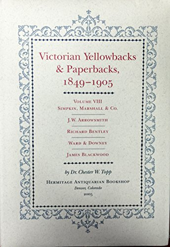 VICTORIAN YELLOWBACKS & PAPERBACKS, 1849-1905. VOLUME III HOTTEN, CHATTO & WINDUS, CHAPMAN ...