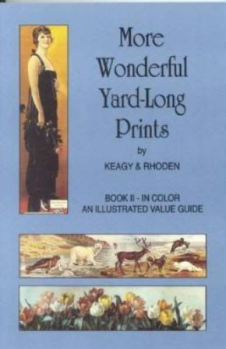 More Wonderful Yard-Long Prints : An Illustrated: Charles G. Rhoden;
