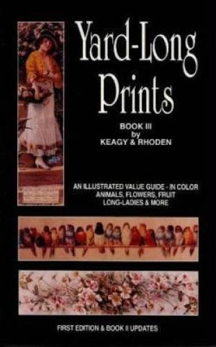 Yard-Long Prints: Book III, An Illustrated Value: William D Keagy,
