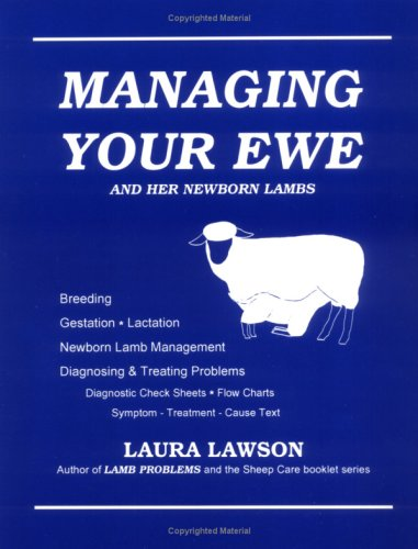 Managing Your Ewe and Her Newborn Lambs (096339231X) by Laura Lawson