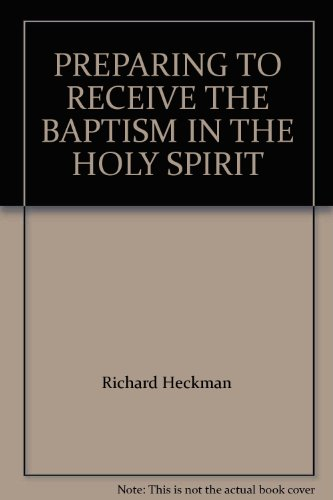 9780963392411: PREPARING TO RECEIVE THE BAPTISM IN THE HOLY SPIRIT