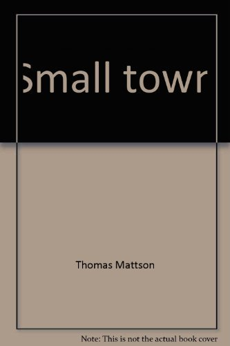Small Town: Reflections on People, History, Religion and Nature in Central New England: Mattson, ...
