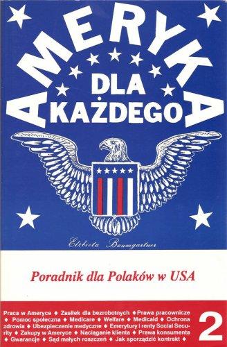 9780963393210: Ameryka dla kazdego. Poradnik dla Polakow w USA. Vol. II (Polish Edition)