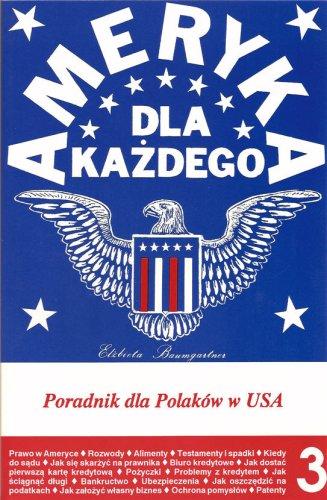 9780963393227: Ameryka dla Kazdego: Poradnik dla Polakow w USA. Vol. 3