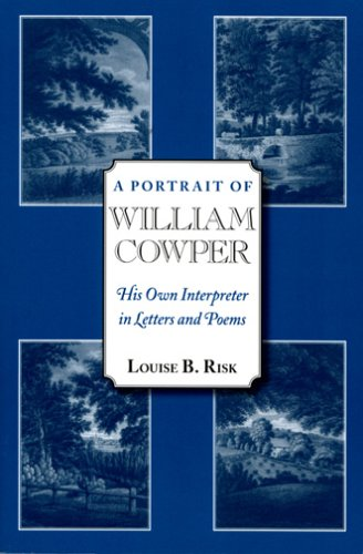 9780963393418: A Portrait of William Cowper: His Own Interpreter in Letters and Poems