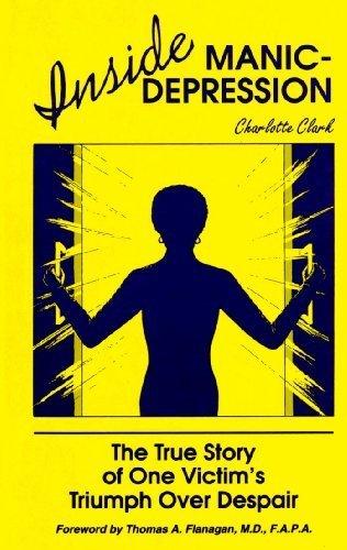 Inside Manic Depression: The True Story of: Charlotte Clark