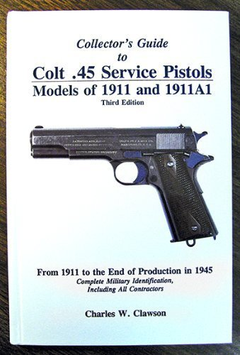Collector's Guide to Colt .45 Service Pistols: Charles W. Clawson