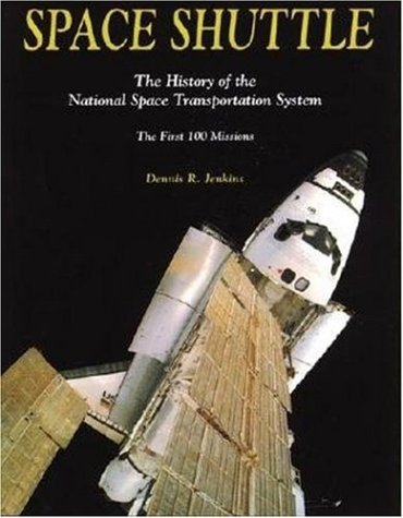 9780963397454: Space Shuttle: The History of the National Space Transportation System The First 100 Missions