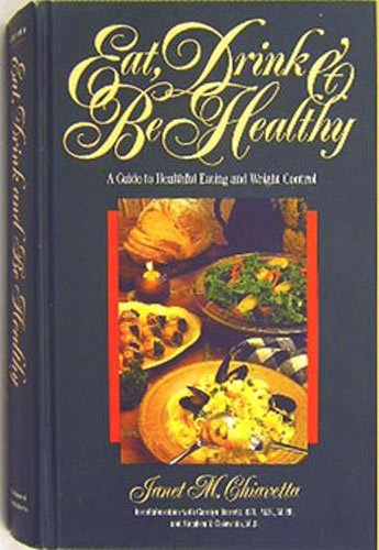 9780963399106: Eat, Drink and Be Healthy: A Guide to Healthful Eating and Weight Control