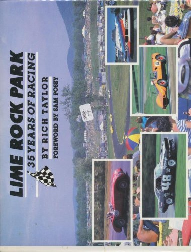 Lime Rock Park: 35 Years of Racing: Taylor, Rich