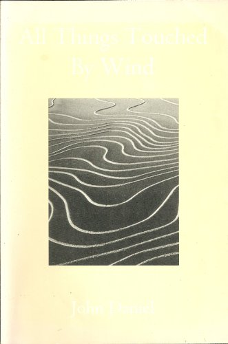 All Things Touched by Wind: John Daniel