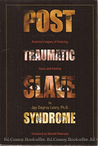 9780963401120: Post Traumatic Slave Syndrome: America's Legacy of Enduring Injury and Healing