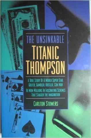 9780963401588: Unsinkable Titanic Thompson