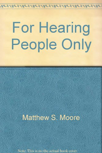 "9780963401601: For hearing people only: Answers to some of the most commonly asked questions about the Deaf community, its culture, and the ""Deaf reality"""