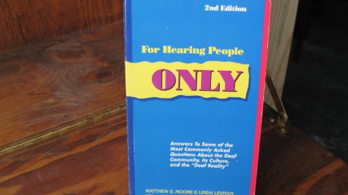 9780963401618: For Hearing People Only: Answers to the Most Commonly Asked Questions About the Deaf Community, Its Culture, and the Deaf Reality