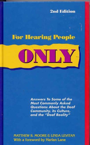 9780963401625: For Hearing People Only: Answers to the Most Commonly Asked Questions About the Deaf Community