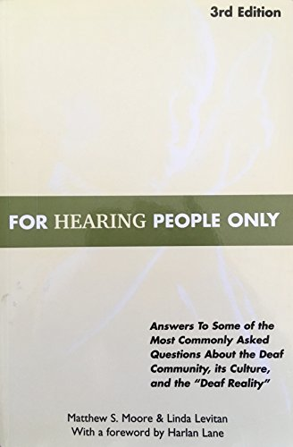 9780963401632: For Hearing People Only: Answers to Some of the Most Commonly Asked Questions about the Deaf Community, Its Culture, and the