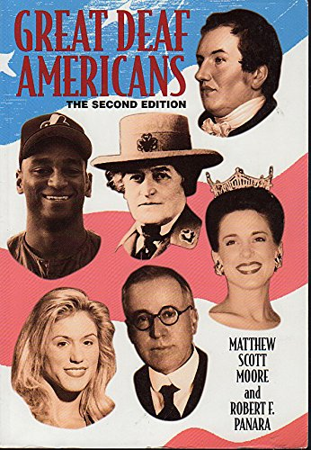 Great Deaf Americans: The Second Edition: Matthew S. Moore