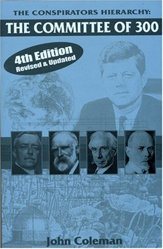 9780963401946: The Conspirator's Hierarchy: The Committee of 300