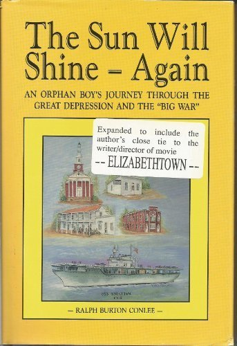 9780963404602: The Sun Will Shine Again: An Orphan Boy's Journey Through the Great Depression and the