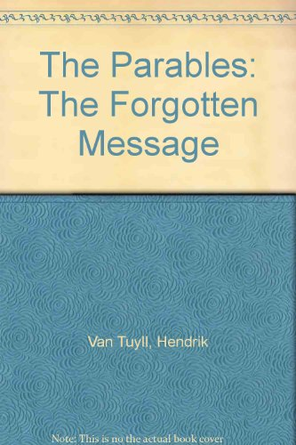 9780963406842: The Parables: The Forgotten Message
