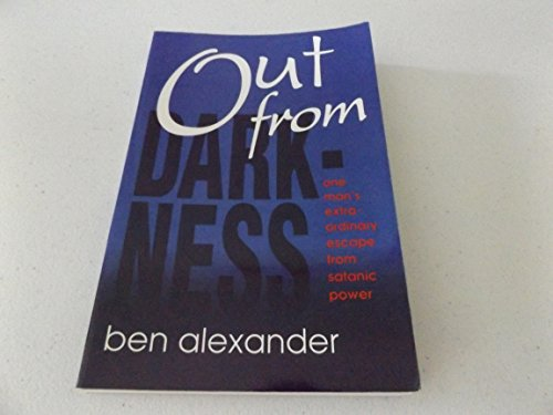 9780963407108: Out From Darkness: One Man's Extraordinary Escape from Satanic Power