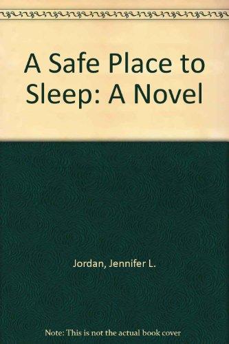 9780963407504: A Safe Place to Sleep: A Novel