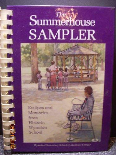 Summer House Sampler: A Collection of Memories and Recipes of Wynnton Elementary School: Wynnton ...