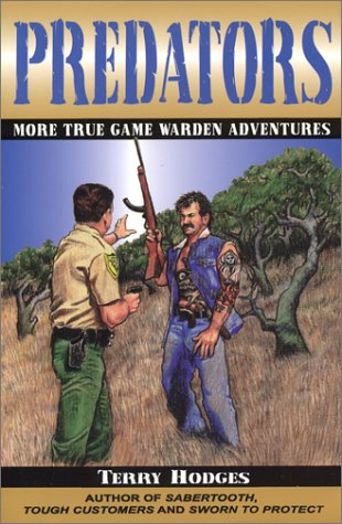 Predators: More True Game Warden Adventures