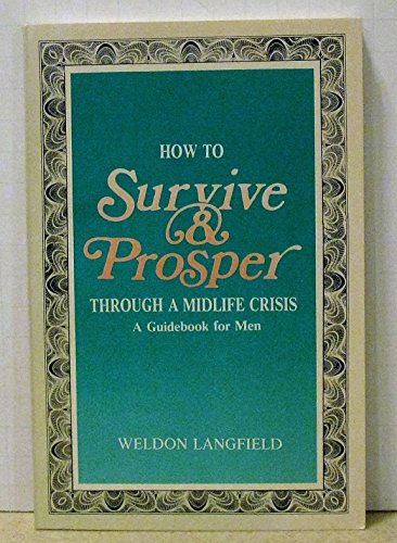 9780963409706: How to Survive and Prosper: A Guidebook for Christian Men