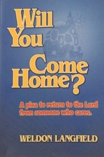 Will You Come Home?: Weldon Langfield