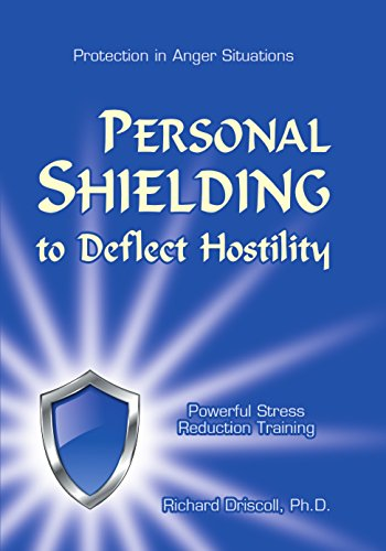 Personal Shielding to Deflect Hostility (Book & Training CD) (0963412620) by Richard Driscoll; PhD