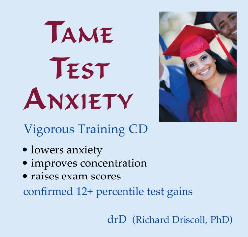 Tame Test Anxiety / Confidence Training for Tests (9780963412683) by Richard Driscoll