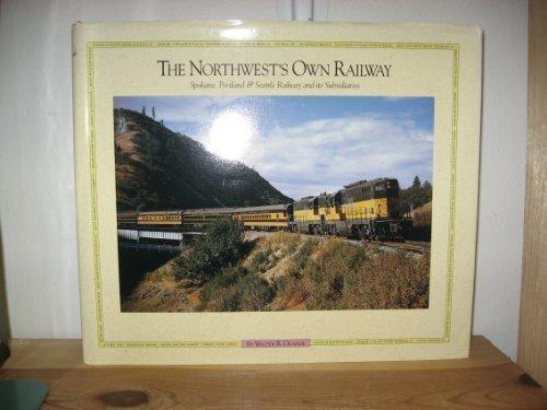 The Northwest's Own Railway, Spokane Portland &: Grande, Walter R.
