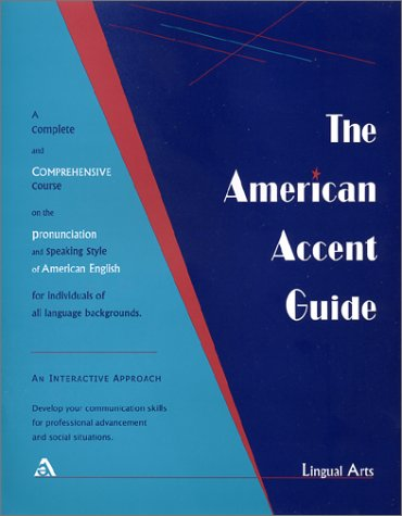 9780963413987: The American Accent Guide: A complete and comprehensive course on the pronunciation and speaking style of American English for individuals of all language backgrounds/ book and 8 cassettes