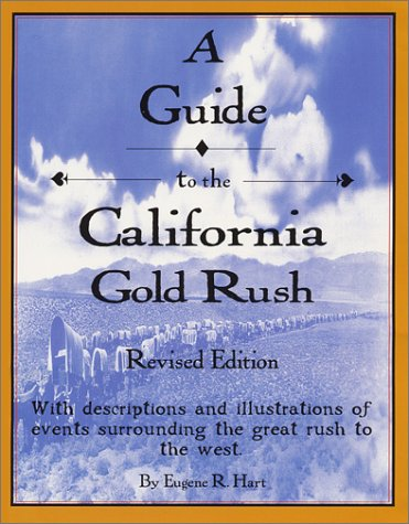 9780963419729: A Guide to the California Gold Rush