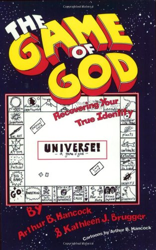 The Game of God: Recovering Your True Identity: Hancock, Arthur B., Brugger, Kathleen