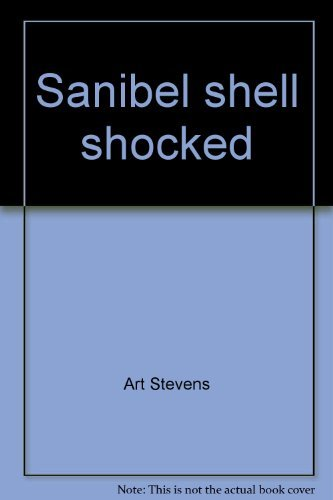 Sanibel shell shocked: Or nothing you ever wanted to know about Sanibel, or my, what a big mouth ...
